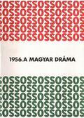 1956. A magyar dráma - Magyar Könyv Alapítvány Nemzeti Kulturális Alap