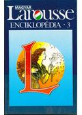 Magyar Larousse enciklopédia 3. (N-Zs)