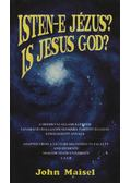 Isten-e Jézus? Is Jesus God? - Maisel, John