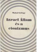 Izrael Állam és a cionizmus - Makai György