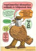 Angol/amerikai idiomatikus szólások és kifejezések tára - Makkai Ádám