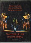 Magyar lélek magyar forma - Makovecz Imre, Szörényi Levente, Melocco Miklós