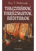 Talizmánok, varázslatok, bájitalok - Malborough, Ray T.