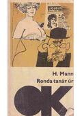 Ronda tanár úr - Mann, Heinrich