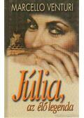 Júlia, az élő legenda - Marcello Venturi
