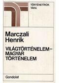 Világtörténelem - magyar történelem - Marczali Henrik