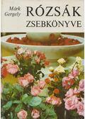 Rózsák zsebkönyve - Márk Gergely