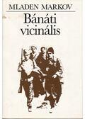 Bánáti vicinális - Markov, Mladen