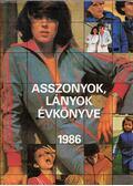 Asszonyok, lányok évkönyve 1986 - Márkus Gizi