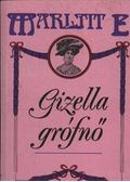 Gizella grófnő - Marlitt, E.