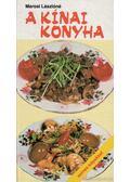 A kínai konyha - Marosi Lászlóné