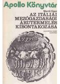 Az itáliai mezőgazdasági árutermelés kibontakozása - Maróti Egon