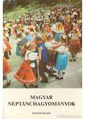 Magyar néptánchagyományok - Martin György, Andrásfalvy Bertalan, Borbély  Jolán, Lányi Ágoston, Pesovár Ernő, Pesovár Ferenc