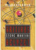Kritikus helyzet - Martini, Steve