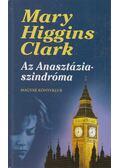 Az Anasztázia-szindróma és más történetek - Mary Higgins Clark