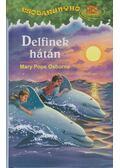 Delfinek hátán - Mary Pope Osborne