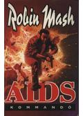 AIDS kommandó - Mash, Robin