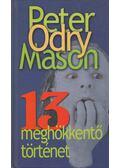 13 meghökkentő történet - Mason, Peter Odry