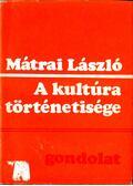 A kultúra történetisége - Mátrai László