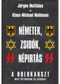 Németek, zsidók, népirtás - Matthäus, Jürgen, Mallmann, Klaus-Michael