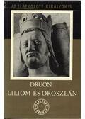 Liliom és oroszlán - Maurice Druon
