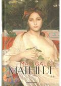Mathilde - Max Gallo