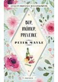 Bor, mámor, Provence - Mayle, Peter