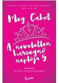 A neveletlen hercegnő naplója 5. - Meg Cabot