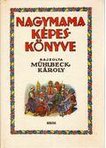 Nagymama képeskönyve - Mendelényi Béla