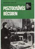 Pisztolylövés Bécsben - Merényi László