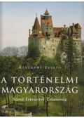 A történelmi Magyarország - Szent Istvántól Trianonig - Mészáros László