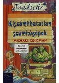 Kiszámíthatatlan számítógépek - Michael Coleman