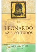 Leonardo, az első tudós - Michael White
