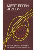Miért éppen Jézus?