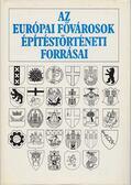 Az európai fővárosok építéstörténeti forrásai - Miklósi Judit