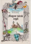 Magyar várak regéi - Mikszáth Kálmán