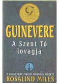 Guinevere - A szent Tó lovagja - Miles, Rosalind