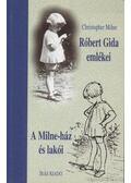 Róbert Gida emlékei - Milne, Christopher