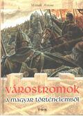 Várostromok a magyar történelemből - Mitták Ferenc