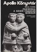 Pannonia a késői császárkorban - Mócsy András