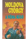 A néma súgó - Moldova György