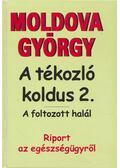 A tékozló koldus 2. - A foltozott halál - Moldova György