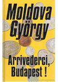 Arrivederci, Budapest! - Moldova György