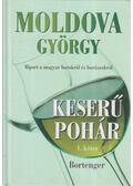 Keserű pohár I. kötet - Bortenger - Moldova György