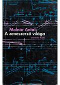 A zeneszerző világa - Molnár Antal