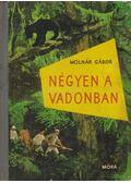 Négyen a vadonban - Molnár Gábor