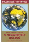 A megszentelt bolygó - Molyneaux, Brian Leigh