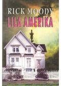 Lila Amerika - Moody, Rick