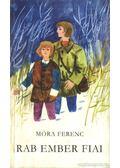 Rab ember fiai - Móra Ferenc