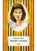Mexikói szerelem - Móricz Virág